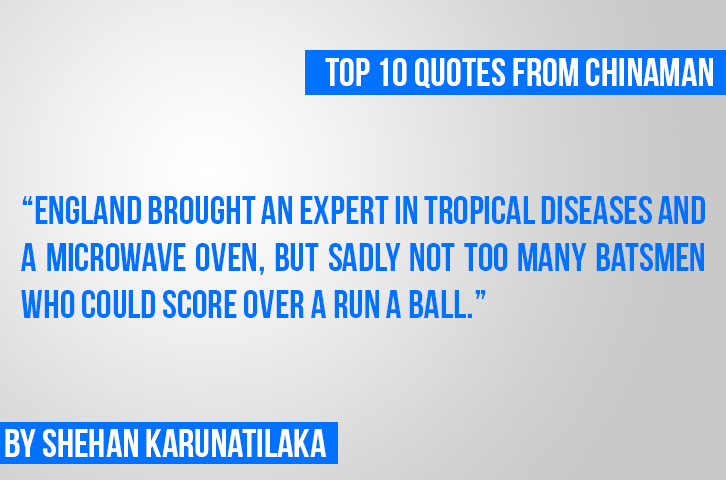Top 10 quotes from Chinaman – The legend of Pradeep Mathew
