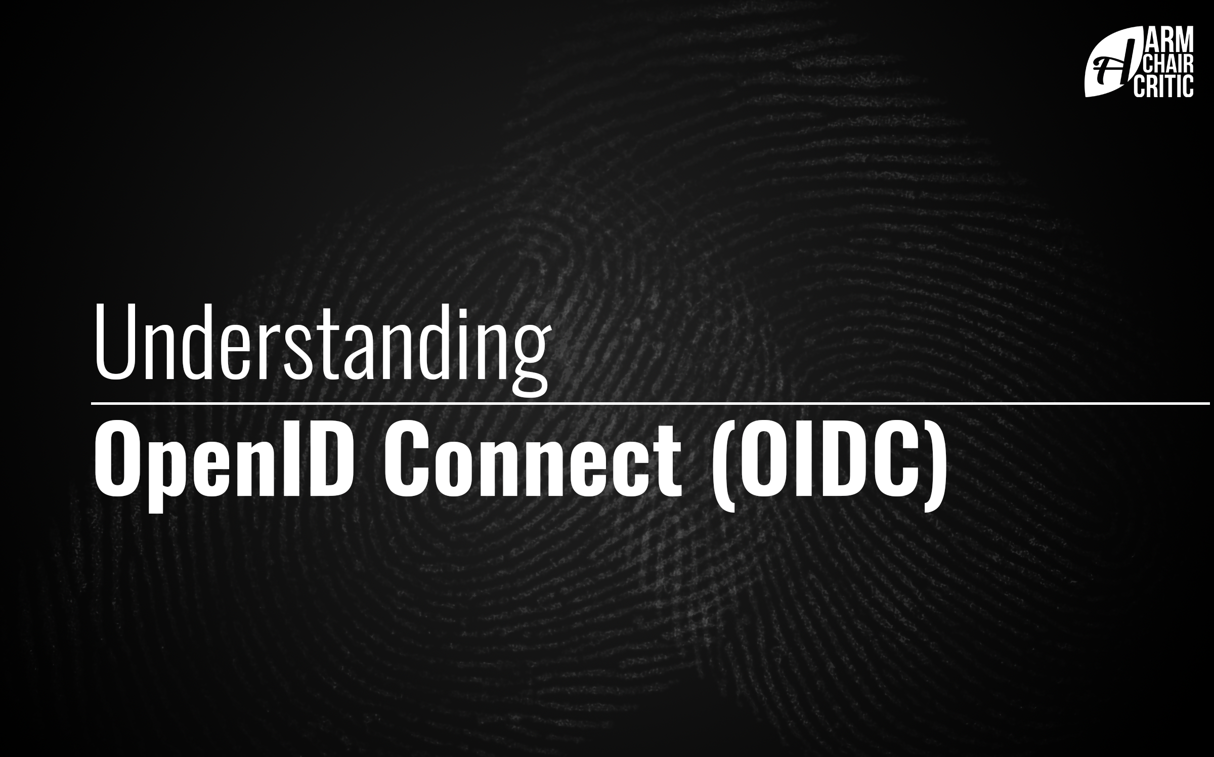 Understanding OpenID Connect (OIDC)