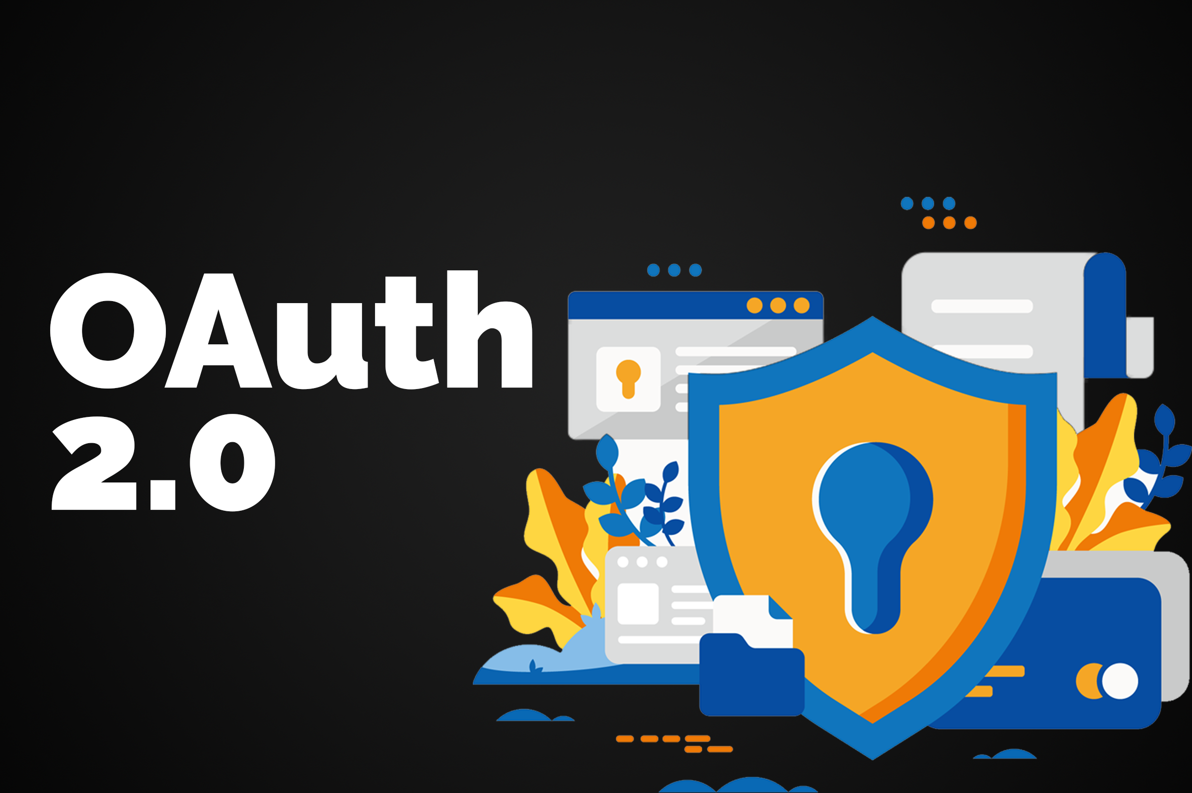 What is OAuth 2.0? How does it work?