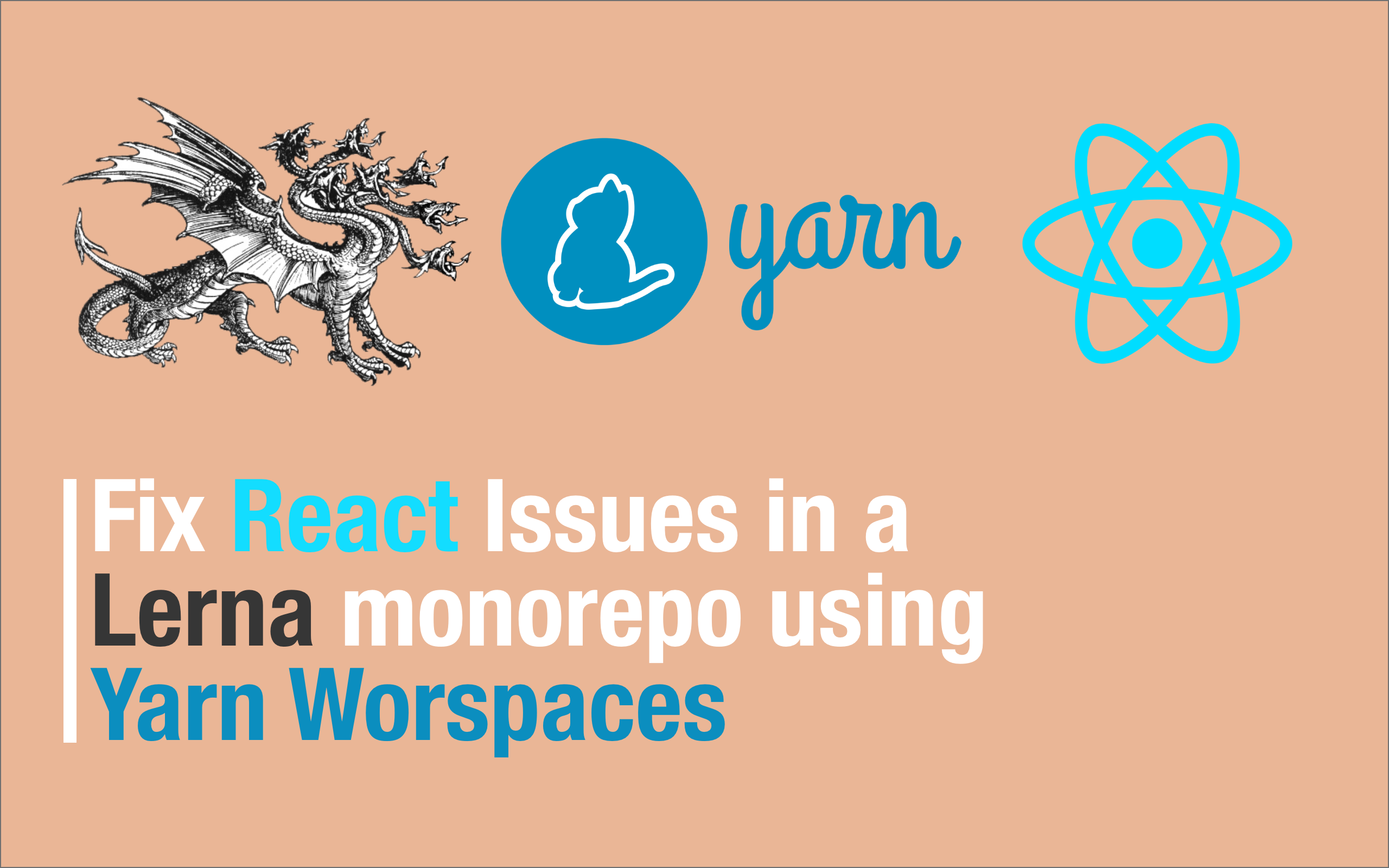 Fix React Issues in Lerna using Yarn Workspaces