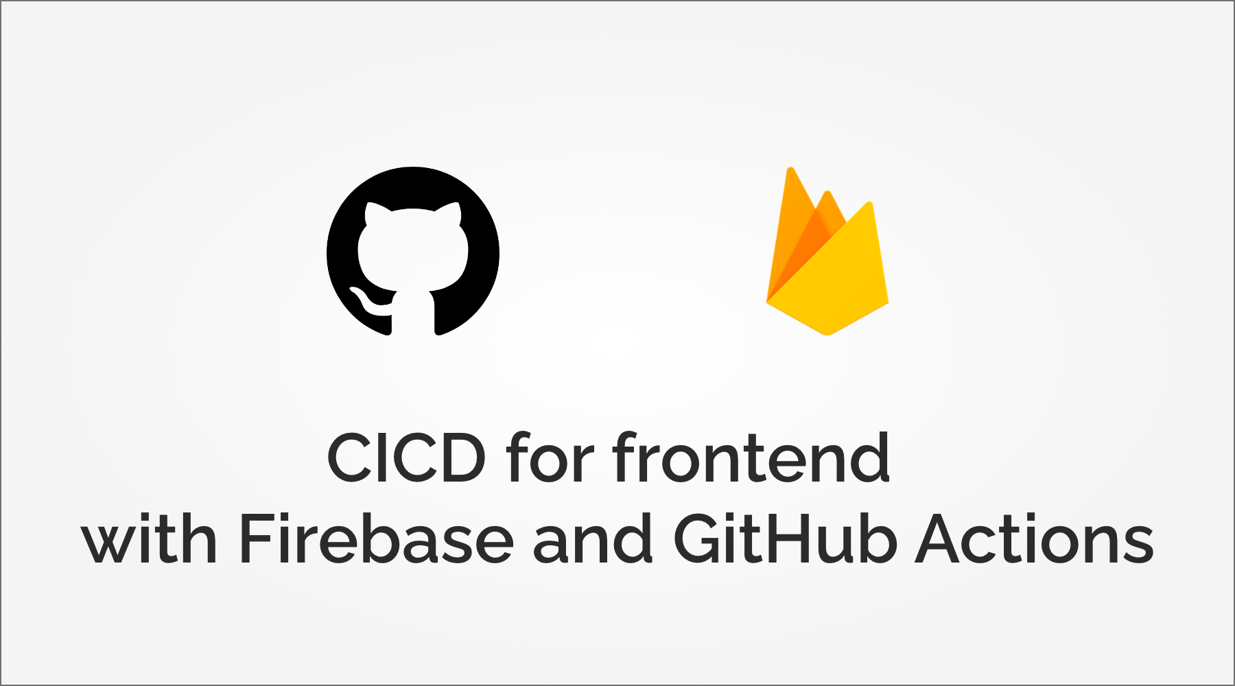 CICD for frontend with Firebase and GitHub Actions