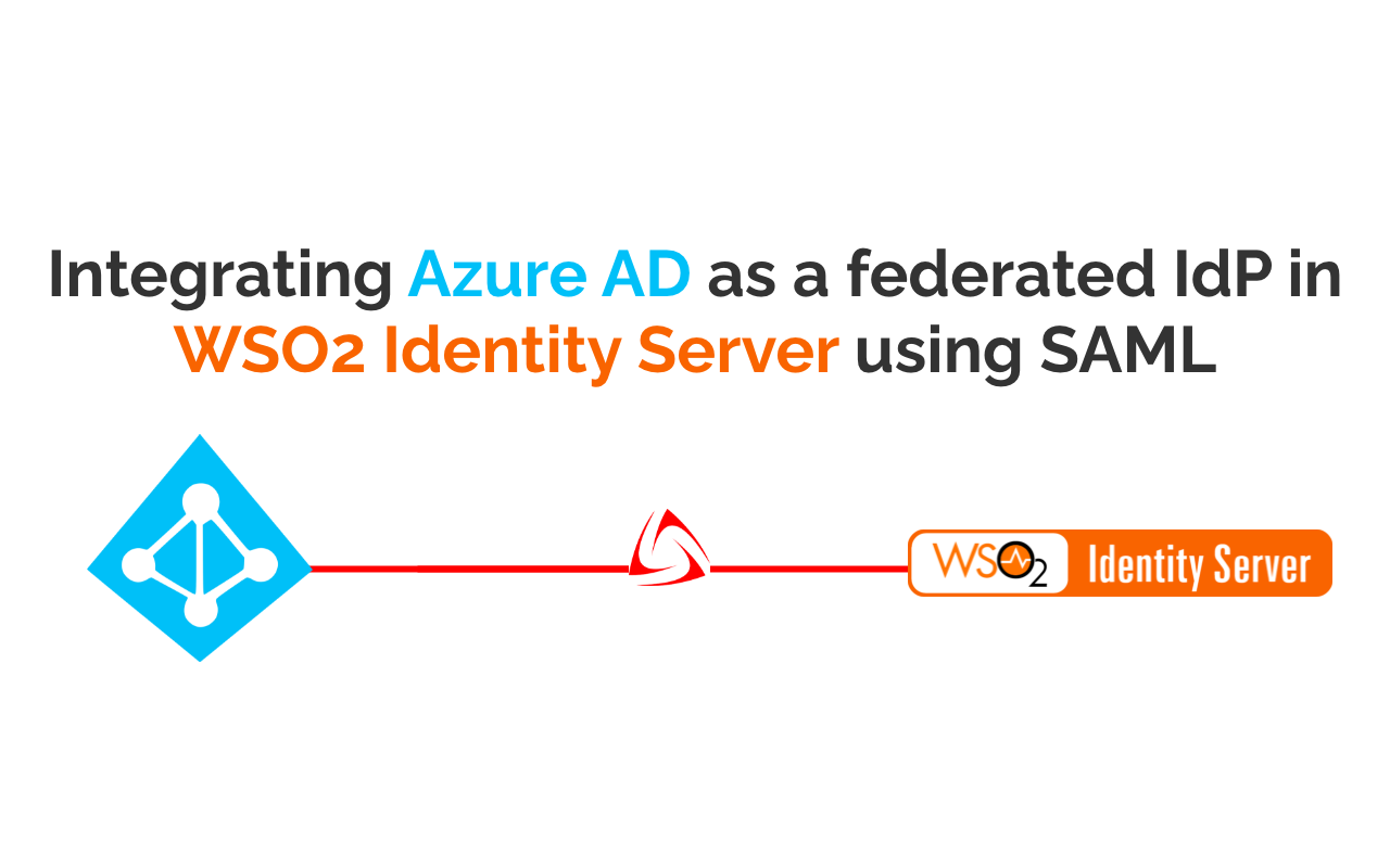 Configuring Azure Active Directory as a federated IdP in WSO2 Identity Server using SAML
