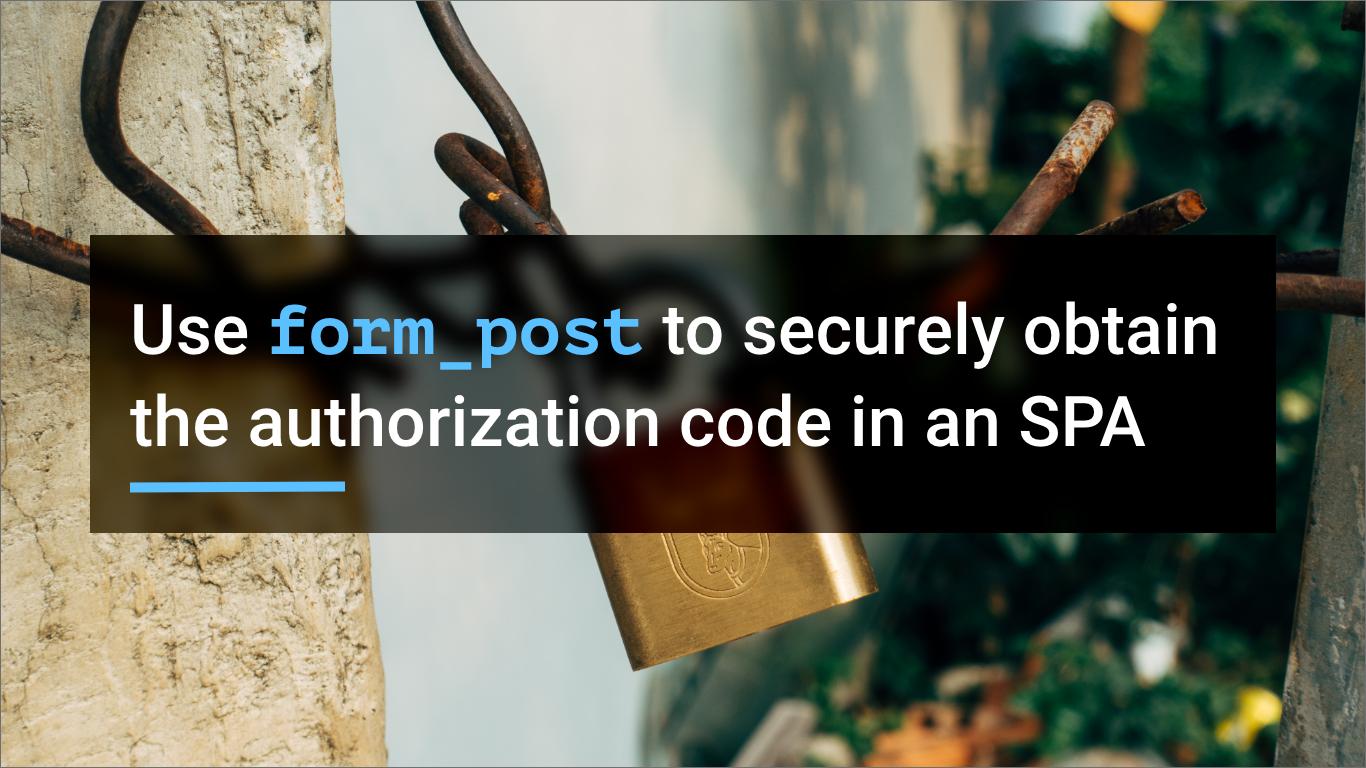 Securely receivingauthorizationcode in SPAs usingform_post